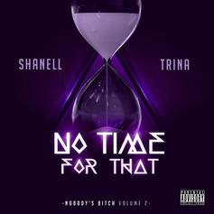 Shanell - No Time For That Feat. Trina