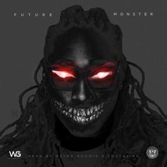 Future - Monster  (Prod. By Metro Boomin & Southside)