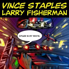 Vince Staples - Stuck In My Ways  (Prod. By Larry Fisherman)