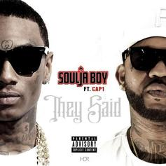 Soulja Boy - They Said I Wouldn't Make It Feat. Cap 1
