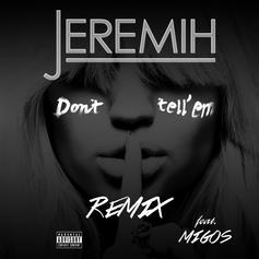 Jeremih - Don't Tell 'Em (Remix) Feat. Migos