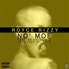 Royce Rizzy - No Moe Feat. Sy Ari Da Kid