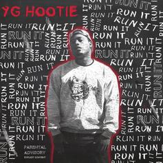 YG Hootie - Run It