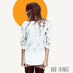 Snoh Aalegra - Bad Things  Feat. Common (Prod. By No I.D.)