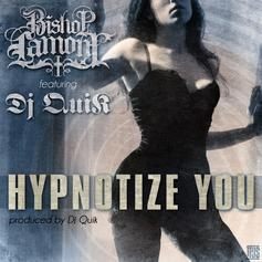 Bishop Lamont - Hypnotize You  Feat. DJ Quik (Prod. By DJ Quik)