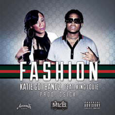 Katie Got Bandz - Fashion Feat. King Louie