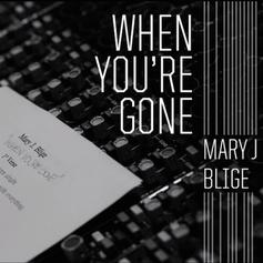 Mary J. Blige - When You're Gone