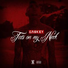 Caskey - Tats On My Neck