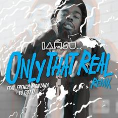 Iamsu! - Only That Real (Remix) Feat. Yo Gotti & French Montana