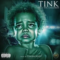 Tink - Tell The Children  (Prod. By Timbaland)