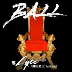 MC Lyte - Ball Feat. Lil Mama & AV