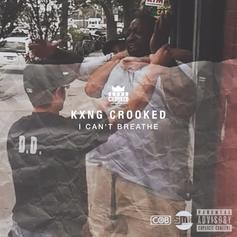 KXNG CROOKED - I Can't Breathe