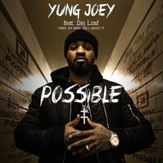 Yung Joey - Possible  Feat. DeJ Loaf (Prod. By Mike Will Made It)