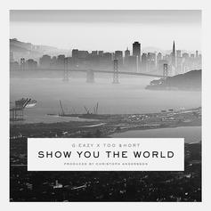 G-Eazy - Show You The World Feat. Too Short