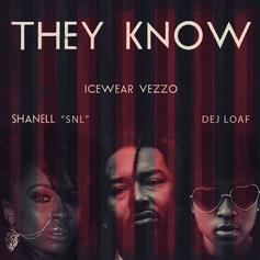 Icewear Vezzo - They Know Feat. DeJ Loaf & Shanell