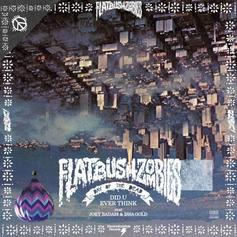 Flatbush Zombies - Did U Ever Think Feat. Joey Bada$$ & Issa Gold