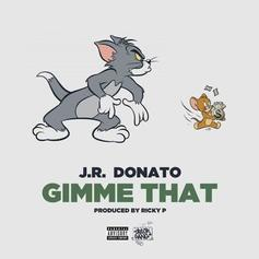 JR Donato - Gimme That