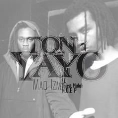Tony Yayo - Mad Izm (Freestyle) Feat. Thirst Mulah & N.O.F. P.