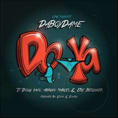 Da Boy Dame - Do Ya Feat. Ty Dolla $ign, Adrian Marcel & Eric Bellinger