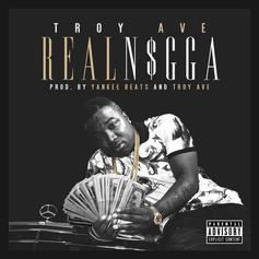 Troy Ave - Real Nigga
