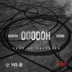 Young Scooter - Oooooh (New Version) Feat. Future (Prod. By Zaytoven)