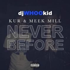 Kur & Meek Mill - Never Before
