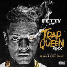 Fetty Wap - Trap Queen (Remix) Feat. Gucci Mane & Quavo