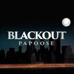 Papoose - Blackout (Freestyle)
