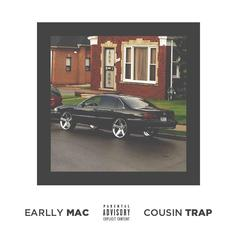 Earlly Mac - Cousin Trap