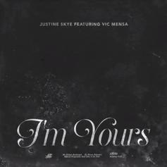 Justine Skye - I'm Yours Feat. Vic Mensa
