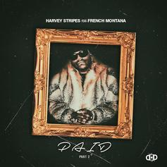 Harvey Stripes - PAID Pt. 2 Feat. French Montana