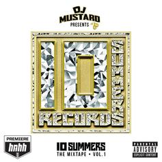 DJ Mustard - 10 Summers: The Mixtape Vol. 1