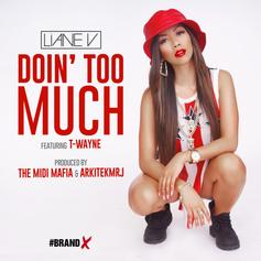 Liane V - Doin' Too Much Feat. T-Wayne