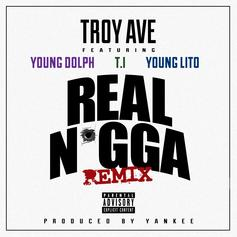 Troy Ave - Real N*gga (Remix) Feat. Young Dolph, T.I. & Young Lito