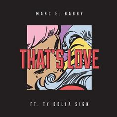 Marc E. Bassy - That's Love Feat. Ty Dolla $ign