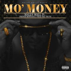 Mally Mall - Mo' Money Feat. French Montana & Trae Tha Truth