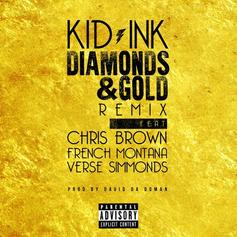 Kid Ink - Diamonds & Gold (Remix) Feat. Chris Brown, French Montana & Verse Simmonds