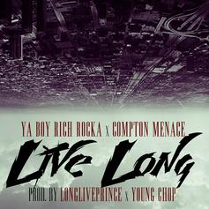 Rich Rocka - Live Long Feat. Compton Menace (Prod. By Young Chop & LongLivePrince)