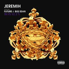 Jeremih - Royalty Feat. Future & Big Sean