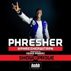 Phresher - #PhresherWitAPH (Show & Prove Freestyle)