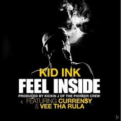 Kid Ink - Feel Inside Feat. Curren$y & Vee Tha Rula