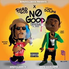Shad Da God - No Good Feat. Young Dolph