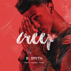 B Smyth - Creep (Remix) Feat. Young Thug (Prod. By Dun Deal)
