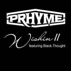 PRhyme - Wishin II Feat. Black Thought