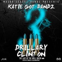 Katie Got Bandz - Drillary Clinton 3