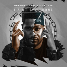 Omarion - I Ain't Even Done (CDQ) Feat. Ghostface Killah