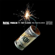 Meek Mill - Problem Feat. Tdot illdude
