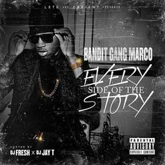 Bandit Gang Marco - Every Side Of The Story