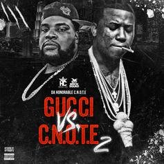 Gucci Mane & Honorable C.N.O.T.E - C-Note Vs. Gucci 2