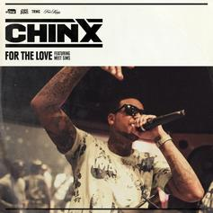 Chinx - For The Love Feat. MeetSims